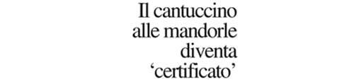 """Il cantuccino alle mandorle diventa """"certificato"""""""